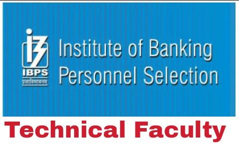 IBPS Technical Faculty Recruitment
